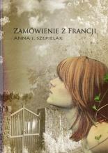 """Anna Szepielak """"Zamowienie z Francji"""""""