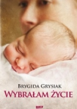 Wybrałam życie Brygida Grysiak